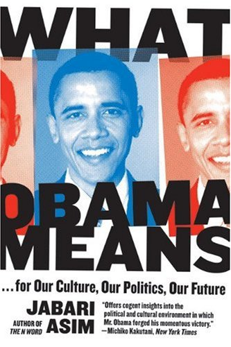 What Obama Means: For Our Culture, Our Politics, Our Future 9780061711350