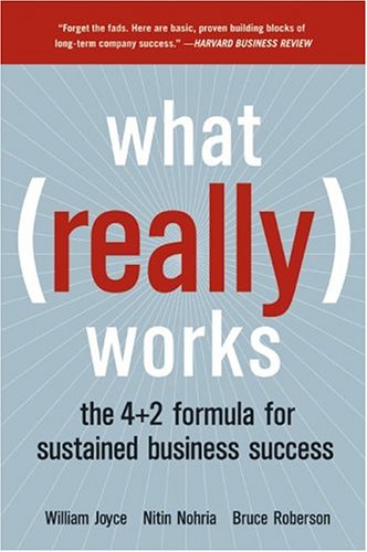 What Really Works: The 4+2 Formula for Sustained Business Success 9780060513009