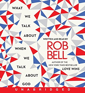 What We Talk about When We Talk about God CD: What We Talk about When We Talk about God CD 9780062237699