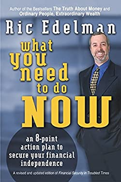 What You Need to Do Now: An 8-Point Action Plan to Secure Your Financial Independence