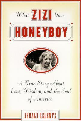 What Zizi Gave Honeyboy: A True Story about Love, Wisdom, and the Soul of America