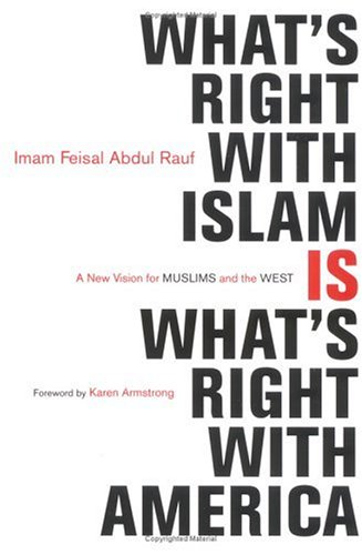 What's Right with Islam Is What's Right with America: A New Vision for Muslims and the West 9780060750626