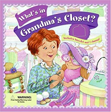 What's in Grandma's Closet? [With Charm Bracelet and 7 Charms]