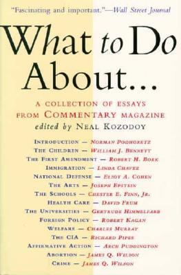 What to Do about: A Collection of Essays from Commentary Magazine