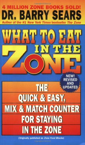 What to Eat in the Zone: The Quick & Easy, Mix & Match Counter for Staying in the Zone 9780060587420