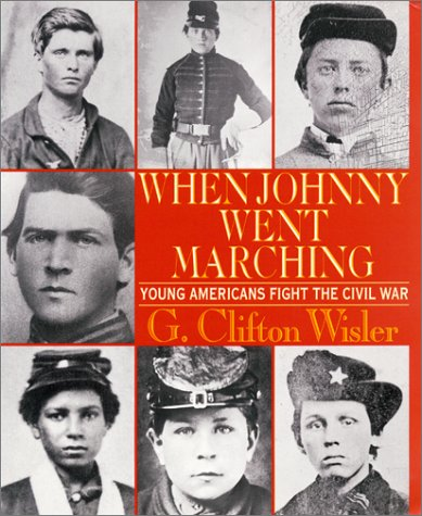 When Johnny Went Marching Home: Young Americans Fight the Civil War