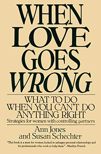 When Love Goes Wrong: What to Do When You Can't Do Anything Right 9780060923693