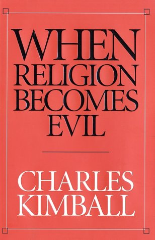 When Religion Becomes Evil 9780060506537
