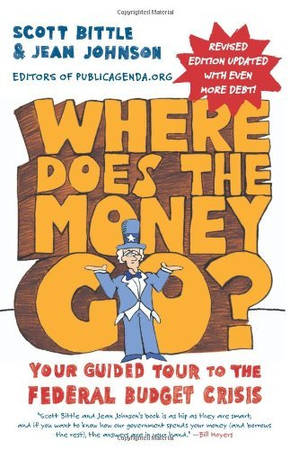 Where Does the Money Go?: Your Guided Tour to the Federal Budget Crisis 9780062023476