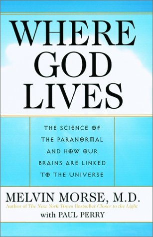 Where God Lives: The Science of the Paranormal and How Our Brains Are Linked to the Universe 9780061095047