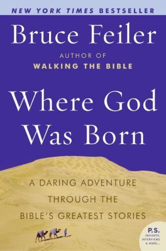 Where God Was Born: A Daring Adventure Through the Bible's Greatest Stories 9780060574895