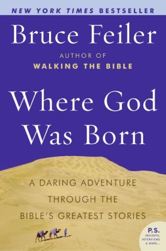 Where God Was Born: A Daring Adventure Through the Bible's Greatest Stories