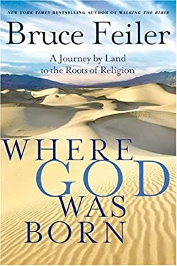 Where God Was Born: A Journey by Land to the Roots of Religion 9780060826147