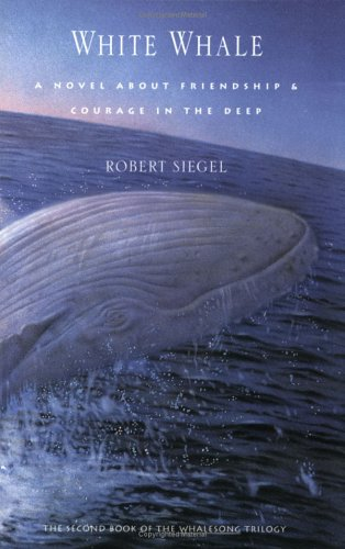 White Whale: Novel about Friendship and Courage in the Deep, a