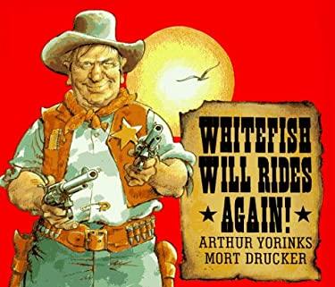 Whitefish Will Rides Again!