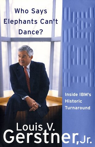 Who Says Elephants Can't Dance?: Inside IBM's Historic Turnaround 9780060523794