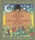 Who Shrank My Grandmother's House?: Poems of Discovery