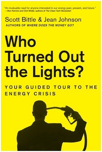 Who Turned Out the Lights?: Your Guided Tour to the Energy Crisis 9780061715648