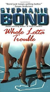 Whole Lotta Trouble