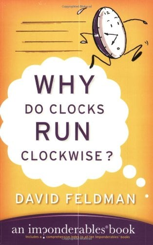 Why Do Clocks Run Clockwise? 9780060740924