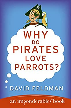 Why Do Pirates Love Parrots? 9780060888435