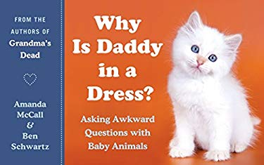 Why Is Daddy in a Dress?: Asking Awkward Questions with Baby Animals 9780061857546