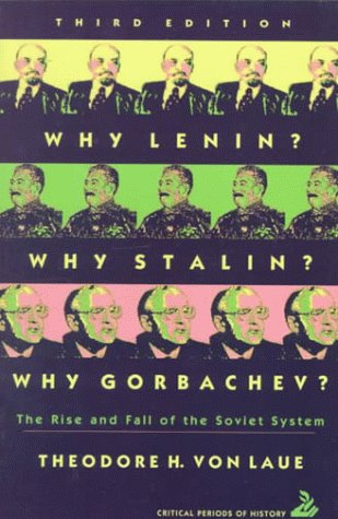 Why Lenin? Why Stalin? Why Gorbachev?: The Rise and Fall of the Soviet System
