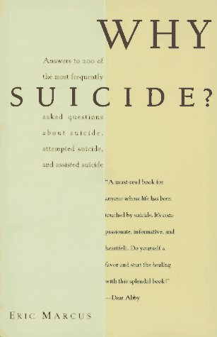 Why Suicide?: Answers to 200 of the Most Frequently Asked Questions about Suicide, Attempted S