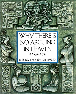 Why There is No Arguing in Heaven: A Mayan Myth