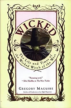 Wicked: The Life and Times of the Wicked Witch of the West 9780060391447
