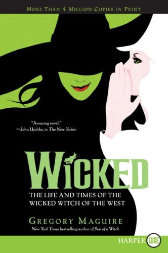 Wicked: The Life and Times of the Wicked Witch of the West 9780061649424