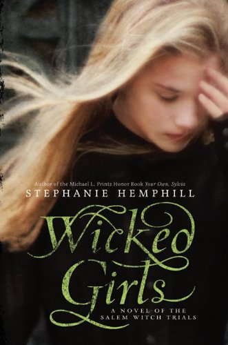 Wicked Girls: A Novel of the Salem Witch Trials 9780061853289
