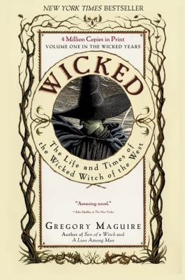 Wicked: The Life and Times of the Wicked Witch of the West 9780060987107