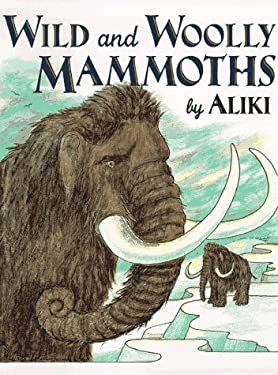 Wild and Woolly Mammoths