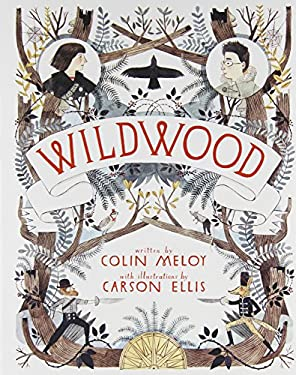 Wildwood: The Wildwood Chronicles, Book I 9780062024688