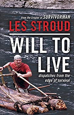 Will to Live: Dispatches from the Edge of Survival 9780062026576
