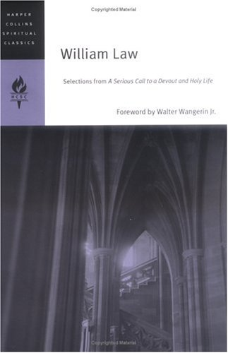 William Law: Selections from a Serious Call to a Devout and Holy Life