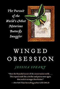 Winged Obsession: The Pursuit of the World's Most Notorious Butterfly Smuggler 9780061772443