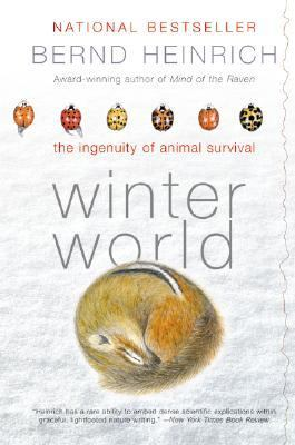 Winter World: The Ingenuity of Animal Survival 9780060957377