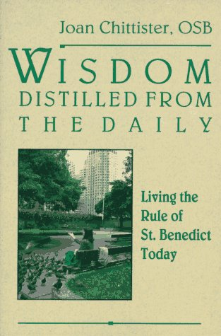 Wisdom Distilled from the Daily: Living the Rule of St. Benedict Today 9780060613990