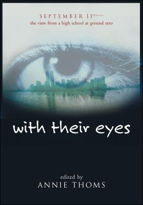 With Their Eyes: September 11th: The View from a High School at Ground Zero 9780060517182