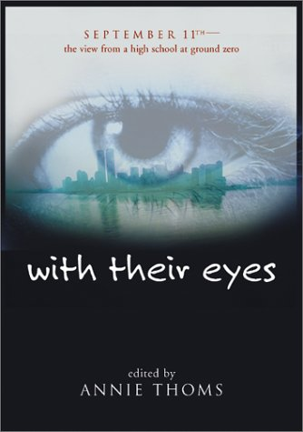 With Their Eyes: September 11th-The View from a High School at Ground Zero