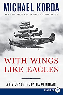 With Wings Like Eagles: A History of the Battle of Britain 9780061719714