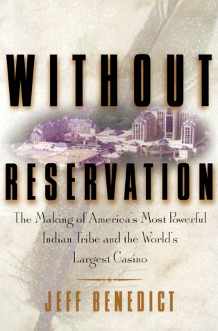 Without Reservation: The Making of America's Most Powerful Indian Tribe and Foxwoods the World's Largest Casino