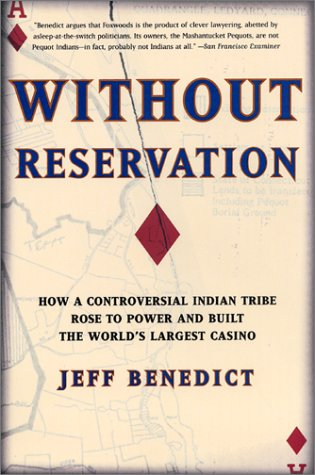 Without Reservation: How a Controversial Indian Tribe Rose to Power and Built the World's Largest Casino 9780060931964