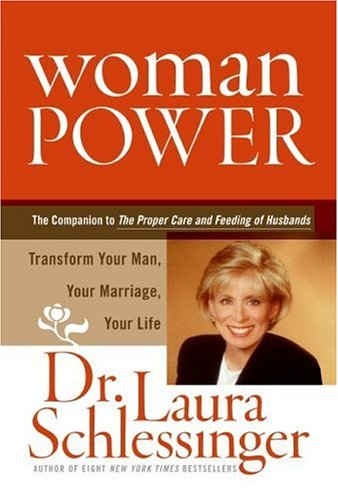 Woman Power: Transform Your Man, Your Marriage and Your Life 9780060833633