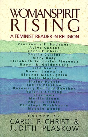 Womanspirit Rising: A Feminist Reader in Religion 9780060613778