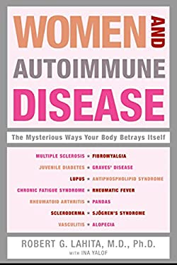 Women and Autoimmune Disease: The Mysterious Ways Your Body Betrays Itself 9780060081508
