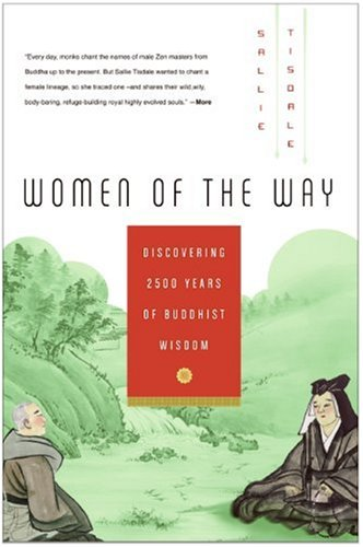 Women of the Way: Discovering 2,500 Years of Buddhist Wisdom 9780061146596