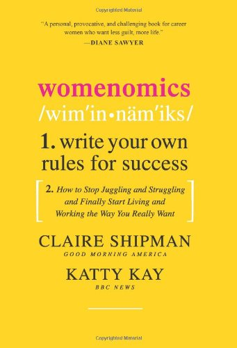 Womenomics: Write Your Own Rules for Success 9780061697180